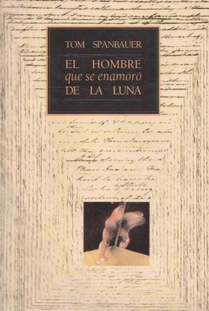 El hombre que se enamoró de la luna. Primera edición en castellano. Muchnik Editores. 1992