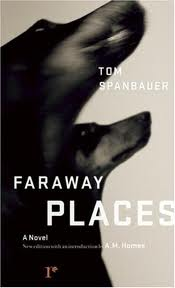 Lugares remotos - Faraway Places - Tom Spanbauer
